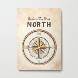 Finding My True North Metal Print
