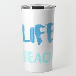 a simple life near a beach that's all i want Travel Mug