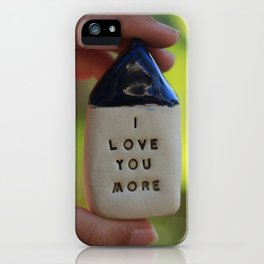 I Love You More House iPhone Case