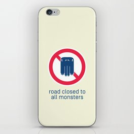 Road Closed to All Monsters iPhone Skin