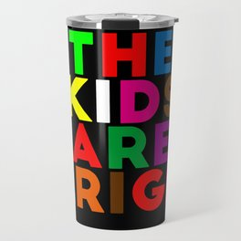 The kids are alright Travel Mug
