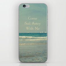 Come Sail Away With Me iPhone & iPod Skin