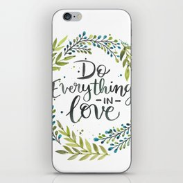 Do Everything In Love iPhone Skin