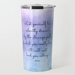 Do what you love..! Inspirational Quote by Rumi Travel Mug
