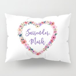 Mark - Surrender Pillow Sham