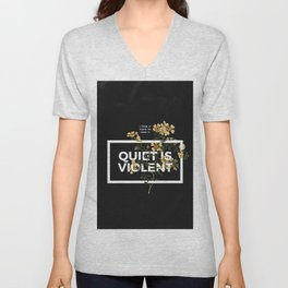 TOP Quiet Is Violent Unisex V-Neck