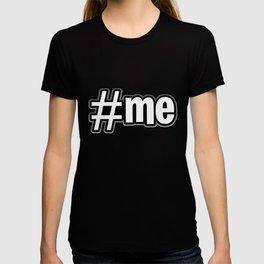 Hashtag Me (white on black version) T-shirt