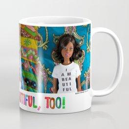 You Are Beautiful, Too! (Kinzie, Fulla, and Ebony) Coffee Mug