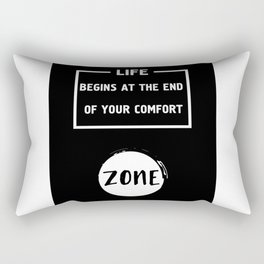 LIFE BEGINS AT THE END OF YOUR COMFORT ZONE - motivational quote Rectangular Pillow
