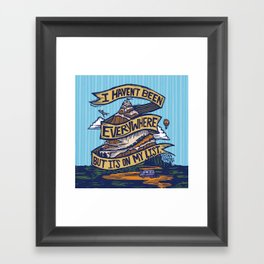 I Haven't Been Everywhere But It's On My List Framed Art Print