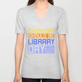 Library Librarian Reader BookWorm Gift Unisex V-Neck