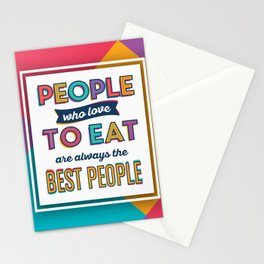 People Who Love To Eat Are Always The Best People Stationery Cards