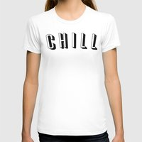 chill T-shirts featuring Chill by Jessie Rose