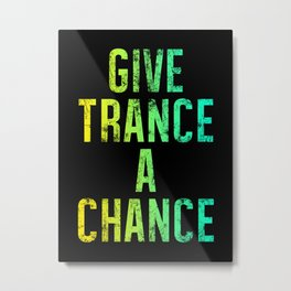 Give Trance A Chance (emotions) Metal Print