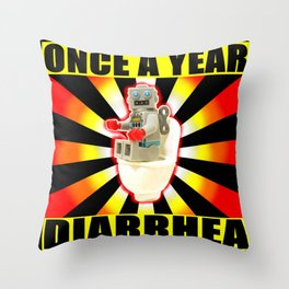 once a year diarrhea Throw Pillow