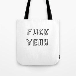 Fuck Yeah Tote Bag