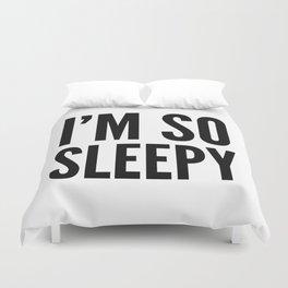 I'M SO SLEEPY Duvet Cover
