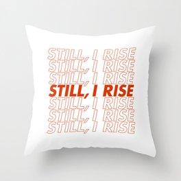 Still, I Rise Throw Pillow