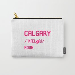 Calgary Alberta Canada Dictionary Meaning Definition Carry-All Pouch