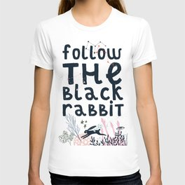 Follow The Black Rabbit T-shirt