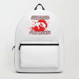 Give Blood Play Hockey Sports Hockey Player Gift Backpack