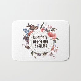 Dismantle Oppresive Systems Bath Mat