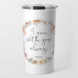 I Am With You Always Travel Mug
