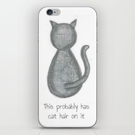 This Probably Has Cat Hair on It iPhone Skin