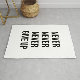 Never Never Never Give Up Rug