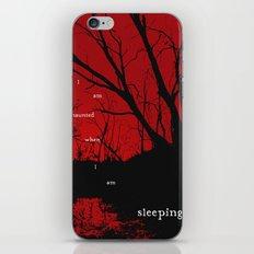 I am haunted when I am sleeping iPhone & iPod Skin