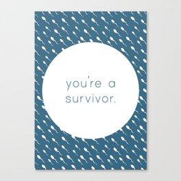 You're a Survivor - Swimming Sperm Canvas Print