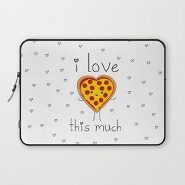 I Love Pizza This Much Laptop Sleeve