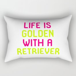 Life Is Golden With a Retriever Rectangular Pillow