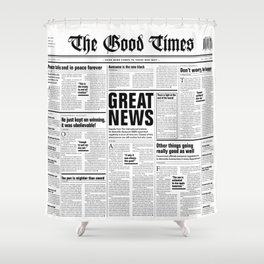The Good Times Vol. 1, No. 1 / Newspaper with only good news Shower Curtain