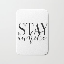 Stay Awhile Art Print - Digital Download - Stay Awhile Print - Stay Awhile Poster Bath Mat