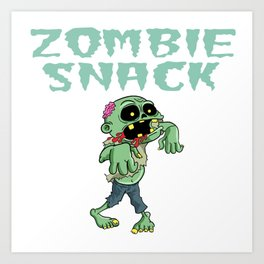 Zombie Funny Snack Design for Foodlovers Eat in your style!  Art Print