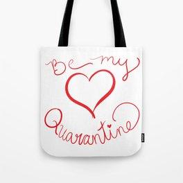 Be My Quarantine Valentine Tote Bag