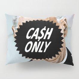 CA$H ONLY Pillow Sham