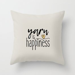 Yarn is Happiness Throw Pillow