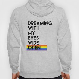 DREAMING WITH MY EYES WIDE OPEN Hoody