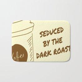 Seduced By The Dark Roast Bath Mat