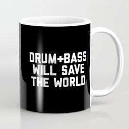 Drum + Bass Save World EDM Quote Coffee Mug