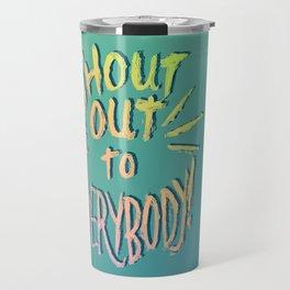 Shout Out Travel Mug