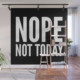 NOPE NOT TODAY (Black) Wall Mural
