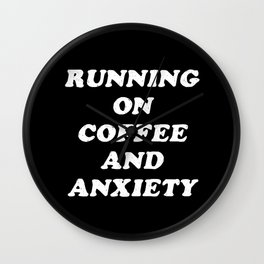 Coffee And Anxiety Wall Clock