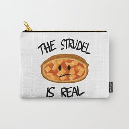 The Strudel is Real Carry-All Pouch