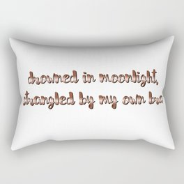 drowned in moonlight, strangled by my own bra Rectangular Pillow