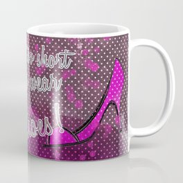 Life is too short for boring shoes Coffee Mug