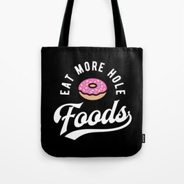 Eat More Hole Foods - Pink Donut Tote Bag