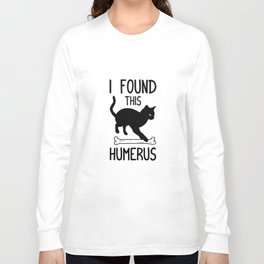 I Found This Humerus T Shirt Cat Pun Funny Cats Long Sleeve T-shirt